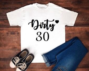 Dirty Thirty Shirt, 30th Birthday Shirt, Birthday Shirt, Dirty Thirty Shirt, 30th Birthday Gift, Dirty 30 party, Dirty Thirty tank top