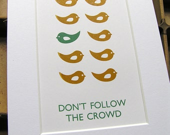 Hand-printed letterpress & wood block mounted print - Don't Follow the Crowd - birds