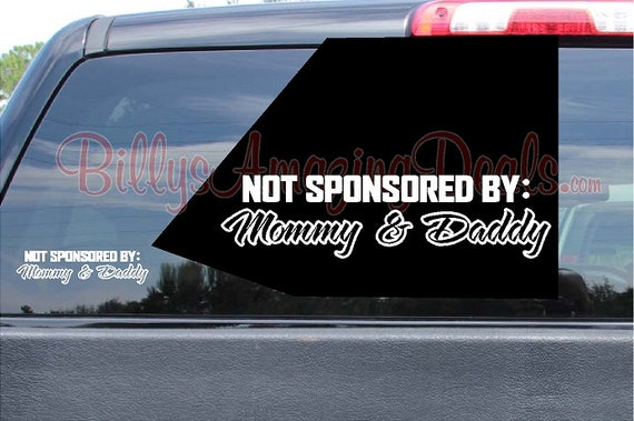 Not sponsored by mommy and daddy vinyl decal wall room saying