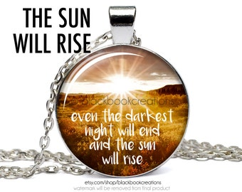 Even the Darkest Night Will End and the Sun Will Rise Inspirational Victor Hugo Quote  Necklace -  Handmade