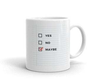 Yes - no - maybe mug