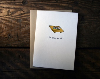 """Letterpress Printed """"This is How We Roll"""" Sushi Card - Single"""