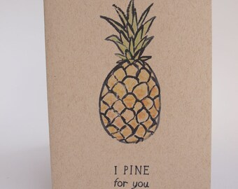 Greeting Card - I pine for you