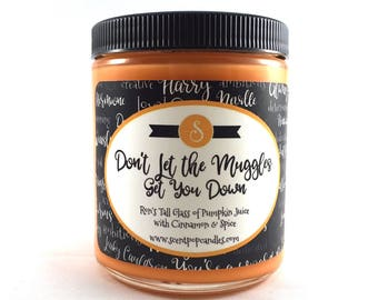 Don't Let the Muggles... Wizard Inspired Soy Candle