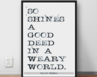 Roald Dahl Willy Wonka quote art poster 'So shines a good deed' print gift