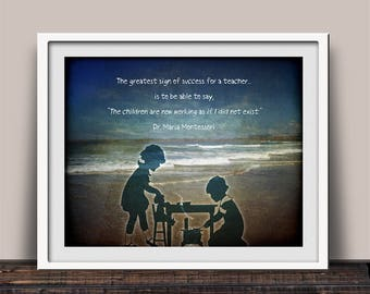 Greatest Sign of Success for a Teacher Quote - Maria Montessori Quote - Montessori Art Print - School Gift - Montessori Mom Gift