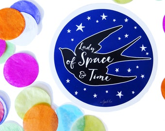 lady of space and time - 8 cm circular vinyl sticker
