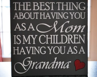 Custom Wood Signs Mothers Day Gift The Best Thing About Having You As A Mom Wall Decor Gifts For