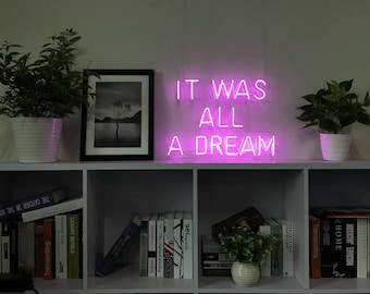 It Was All A Dream Neon Sign Handmade Visual Artwork Home Wall Decor Light