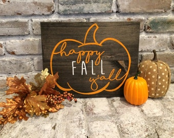 Happy Fall Y'all- Wood Sign - Rustic Home Decor