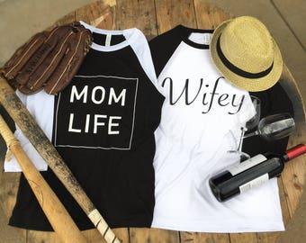 Mom Life or Wifey Baseball Tees