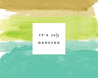 It's Only Dancing Watercolor Giclee Print