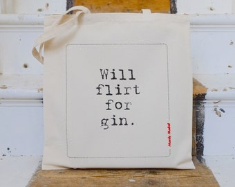 Mardy Mabel Tote Bag: 'Will Flirt For Gin.'