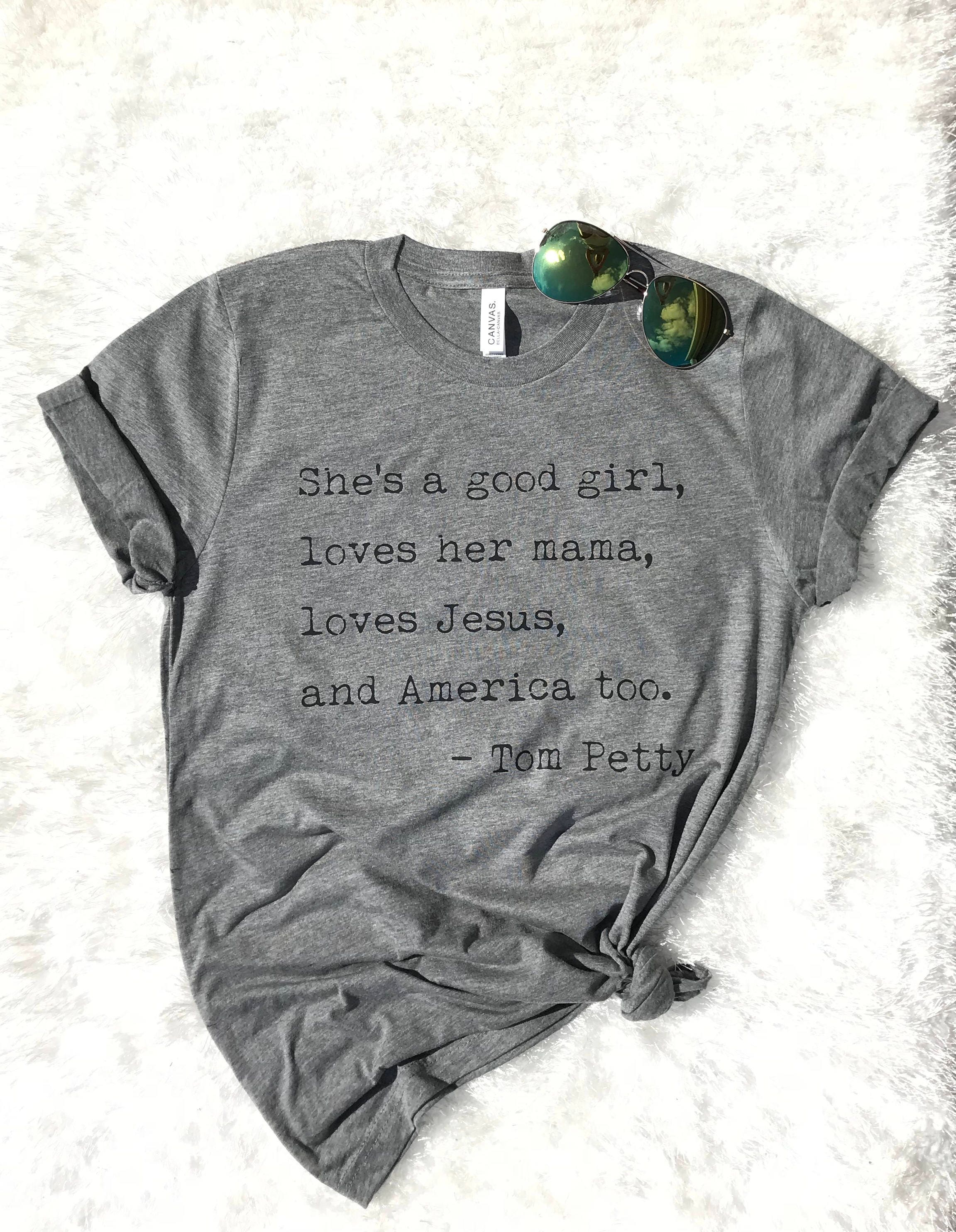 She's a good girl loves her mama Tom petty tshirt American flag