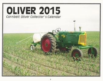 New 2015 Oliver Cornbelt Collector's  Calendar Featuring: Cover Tractor 1953 Oliver 88 Row Crop Wide Front Diesel Tractor