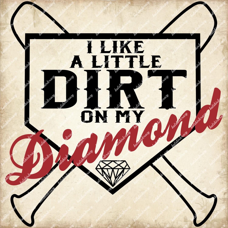 Baseball SVG I like a Little Dirt on my Diamond SVG Baseball