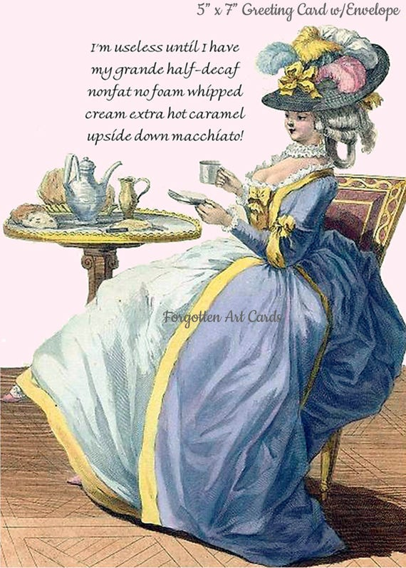 "I'm Useless Until I Have My Coffee, 5""x7"" Greeting Card w/Envelope, Marie Antoinette Card, Forgotten Art Card, Pretty Girl Postcards"