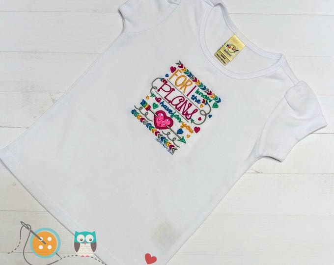 For I know the plans I have set for you- Scripture embroidered t shirt for girls- Christian top for toddlers and girls