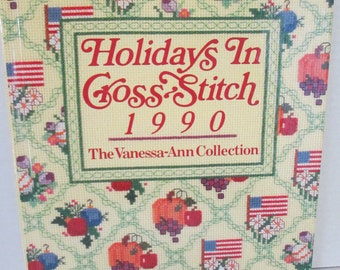 Holidays in Cross Stitch 1990 Book 144 page hardbound decorative patterns for all occasions