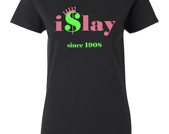 I Slay - AKA Shirt