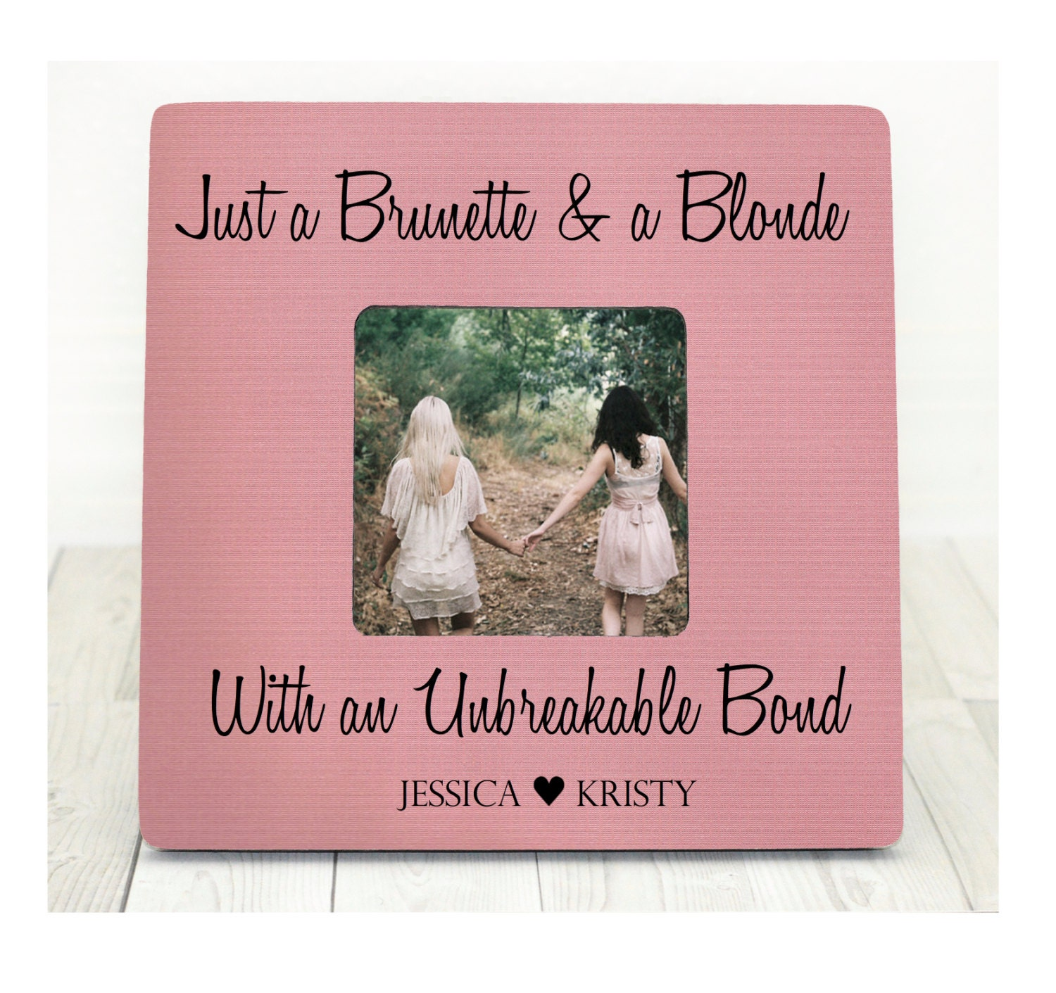 Brunette and A Blonde Best Friend Bond Picture Frame Best