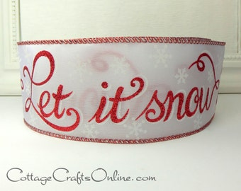 "Christmas Wired Ribbon, 2 1/2"" Red Glitter Script, White Snowflakes - THREE YARDS -  ""Let It Snow"" Holiday Greeting Wire Edged Ribbon"