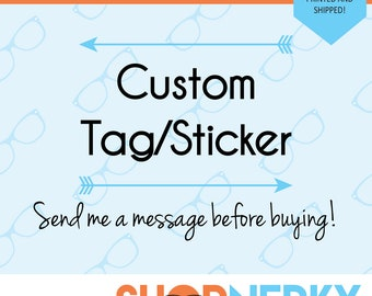 CUSTOM Printable Tag or Sticker  |  Send me a message before buying