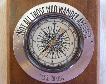 "Decorative Compass with inspirational saying - ""Not all those who wander are lost.""  JRR Tolken."