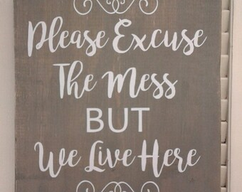 """Distressed Rustic Primitive Wood Sign Tile with """"Please excuse the mess but we live here"""""""