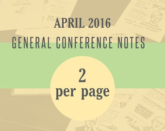 2 per page 8.5x11in General Conference Illustrated Notes - April 2016
