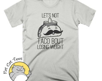 Funny Taco T Shirt Lets Taco Bout Tacos T Shirt Funny Exercise T Shirt Taco Tuesday Taco Gifts Funny Tees Food Shirt Mens Taco Shirt