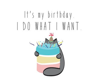 Birthday Card, Printable It's My Birthday. I Do What I Want Cat Digital Card, Funny Printable Birthday Card, Fat Cat Eating Cake Card
