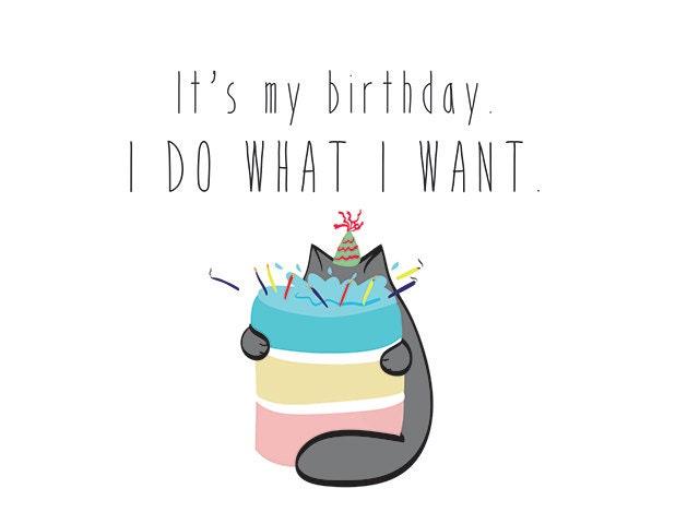 Birthday card printable its my birthday i do what i zoom bookmarktalkfo Choice Image