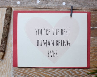 Love You Card. I Love You Card. Friendship Card. Miss You Card. Best Human Being Card.