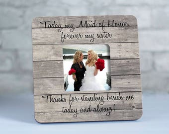 Sister Maid of Honor Gift, Picture Frame Sister, Bridesmaid Gift for Sister Picture Frame, Sister Matron of Honor Gift