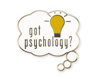 Got Psychology? Enamel Pin Psychology Psychologist gift