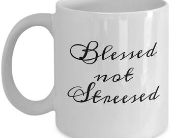 Blessed not Stressed, white ceramic mug with cursive script