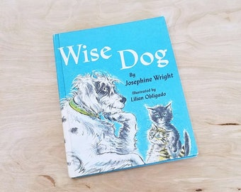 Vintage Children's Book Wise Dog by Josephine Wright Weekly Reader Dog Book Cat Book Lilian Obligado Young Reader Animal Book Early Reader