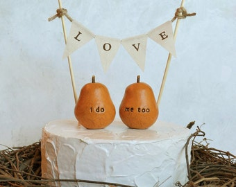 Wedding cake topper...i do, me too pears and fabric LOVE banner included ... pears can be made any color you want