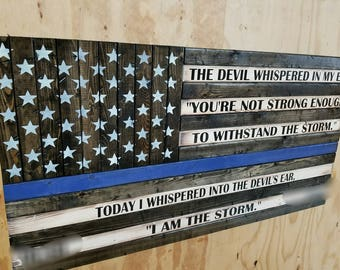 """Wooden Rustic Style Thin Blue Line American Flag w/ """"I AM THE STORM"""" Quote"""