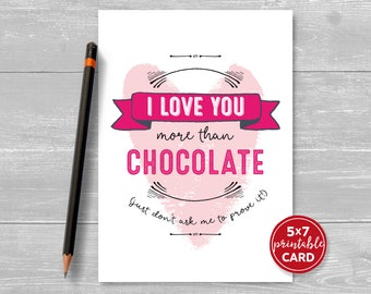 "Printable Love or Valentines Card - I Love You More Than Chocolate - Just Don't Ask Me To Prove It! - 5"" x 7""- Printable Envelope Template"