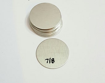7/8 Aluminun Blanks - 22.2mm - 20 Gauge - Hand stamping blanks -  Stamping Supplies - circle blanks - metal blanks - round blanks - tags