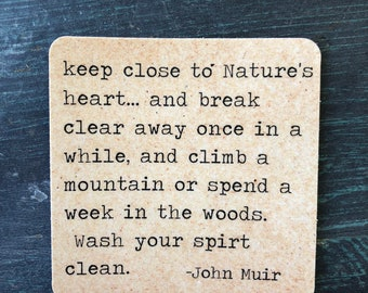 John Muir Quote Sticker:  keep close to nature's heart and break clear once in a while ....   wash your spirit clean