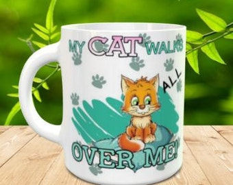 My Cat/Dog walks all over Me 11 oz mug