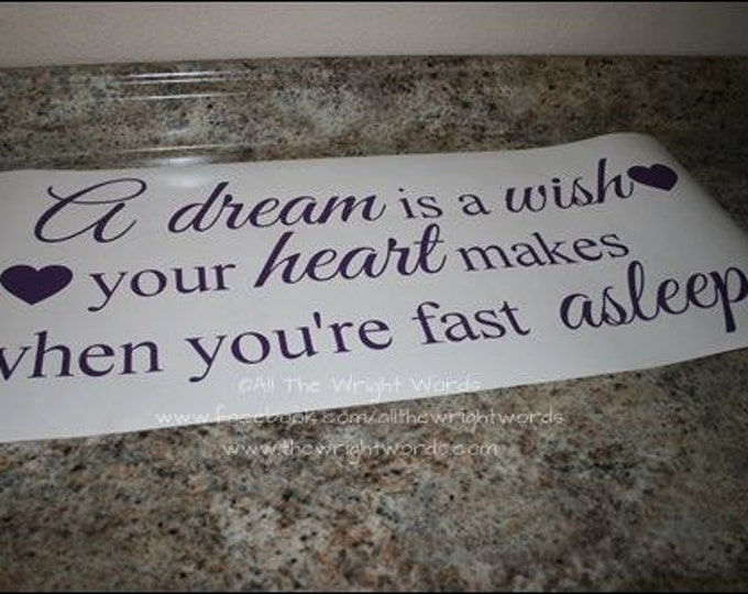 "28x12"" A Dream Is A Wish Your Heart Makes When You're Fast Asleep Vinyl Decal - Safe For Walls - Removable - Nursery Decor - Wish"