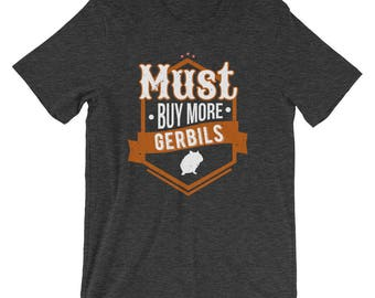 Must Buy More Gerbils Animals Hobby T-Shirt