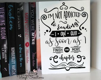 Wood block with vinyl writing, home decor, bookshelf decor, gifts for her, book lovers, I'm not addicted to reading block