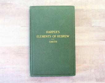 Harper's Elements Of Hebrew - Antique Book - Vintage Book - Antique Language - Hebrew Language - Antique Hebrew Book - Learn Hebrew 1921