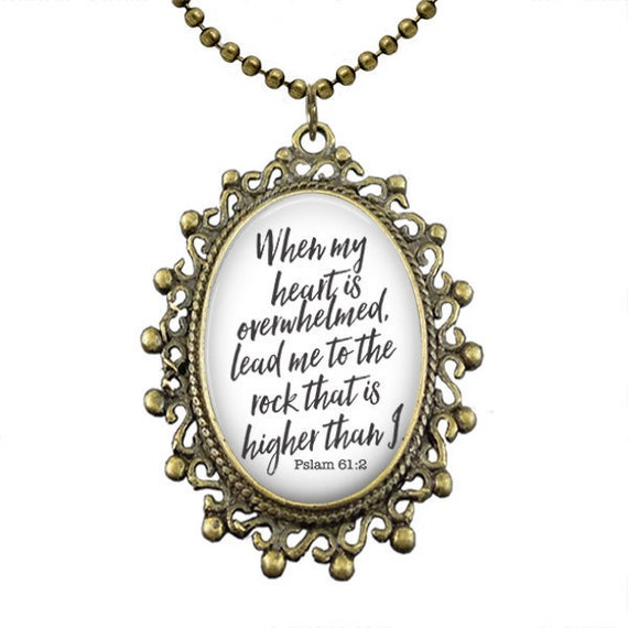 Psalm 61:2 When my heart is overwhelmed, lead me to the rock... ,  Bible verse pendant with 18 in necklace,  ENCOURAGEMENT