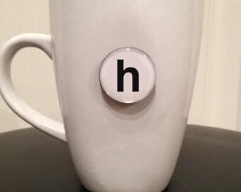 Quote | Mug | Magnet | Letter 'h'